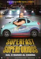 Super Fast, Super Furious