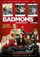 Bad Moms 2: Mamme molto più cattive